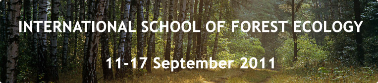 INTERNATIONAL SCHOOL OF FOREST ECOLOGY, 11-17 September 2011, Togliatti, Samara region, Russia